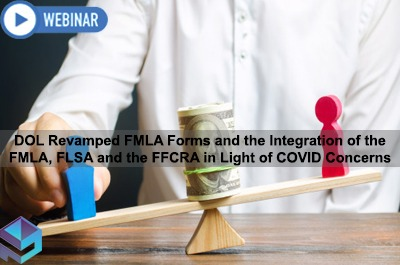 dol-revamped-fmla-forms-and-the-integration-of-the-fmla-flsa-and-the-ffcra-in-light-of-covid-concerns